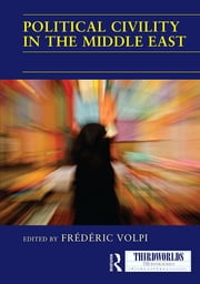 Political Civility in the Middle East ebook by Frederic Volpi