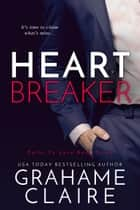 Heartbreaker ebook by Grahame Claire