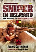 Sniper in Helmand ebook by Cartwright, James