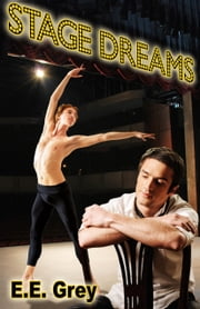 Stage Dreams ebook by E.E. Grey