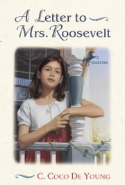 A Letter to Mrs. Roosevelt ebook by C. Coco De Young
