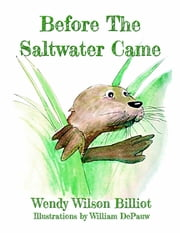 Before the Saltwater Came ebook by Wendy Wilson Billiot,William DePauw