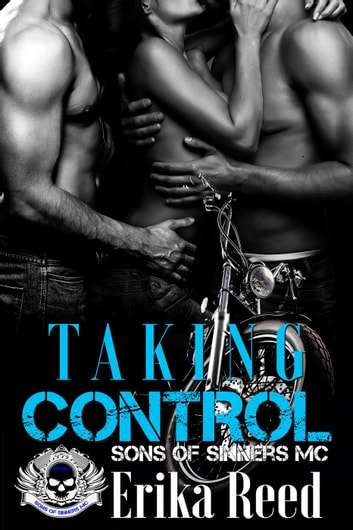 Taking Control - Sons of Sinners, #4 ebook by Erika Reed