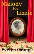 Melody for Lizzie ebook by Evelyn Orange
