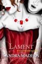 Lament: A Restraint Novel ebook by Sandra Madera