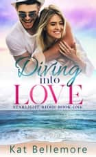 Diving into Love ebook by Kat Bellemore