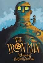 The Iron Man ebook by Ted Hughes, Chris Mould
