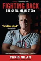 Fighting Back - The Chris Nilan Story ebook by Chris Nilan