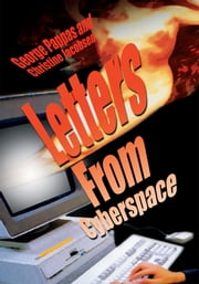 Letters From Cyberspace ebook by George Pappas