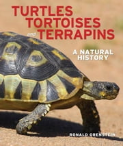 Turtles, Tortoises and Terrapins: A Natural History ebook by Orenstein, Ronald
