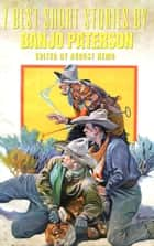 7 best short stories by Banjo Paterson ebook by Banjo Paterson, August Nemo
