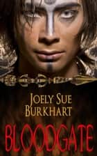Bloodgate ebook by Joely Sue Burkhart