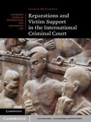 Reparations and Victim Support in the International Criminal Court ebook by Dr Conor McCarthy