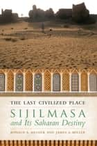The Last Civilized Place ebook by Ronald A. Messier,James A. Miller