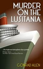 Murder on the Lusitania ebook by Conrad Allen