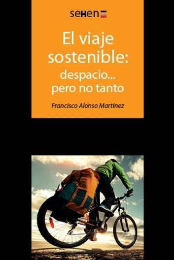 El viaje sostenible: despacio... pero no tanto ebook by Francisco Alonso Mertínez