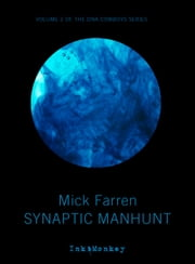 Synaptic Manhunt ebook by Mick Farren