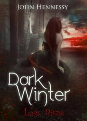 Dark Winter: Last Rites - Dark Winter, #3 ebook by John Hennessy