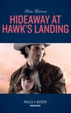 Hideaway At Hawk's Landing (Mills & Boon Heroes) ebook by Rita Herron