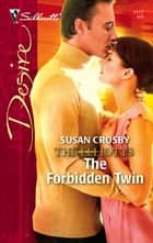 The Forbidden Twin ebook by Susan Crosby
