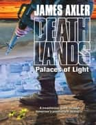 Palaces of Light ebook by James Axler