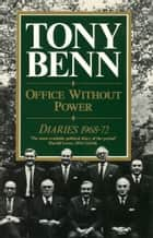 Office Without Power ebook by Tony Benn