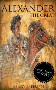 Alexander The Great ebook by Henry Freeman