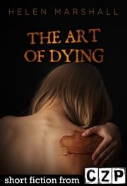 The Art of Dying ebook by Helen Marshall