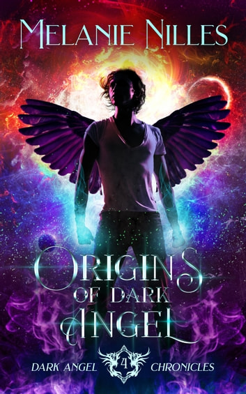 Origins of Dark Angel ebook by Melanie Nilles