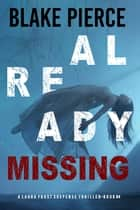 Already Missing (A Laura Frost FBI Suspense Thriller—Book 4) ebook by