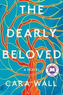 The Dearly Beloved - A Novel ebook by Cara Wall