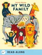 My Wild Family ebook by Laurent Moreau