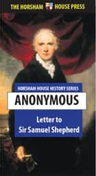 Letter to Sir Samuel Shepherd ebook by Anonymous