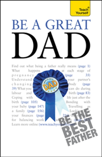 Be a Great Dad - A practical guide to confident fatherhood for dads old and new ebook by Andrew Watson