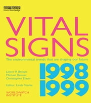 Vital Signs 1998-1999 - The Environmental Trends That Are Shaping Our Future ebook by Lester R. Brown