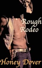 Rough Rodeo ebook by Honey Dover
