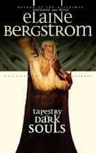 Tapestry of Dark Souls - Ravenloft: The Covenant ebook by Elaine Bergstrom