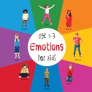 Emotions for Kids age 1-3 (Engage Early Readers: Children's Learning Books) ebook by Dayna Martin,A.R. Roumanis