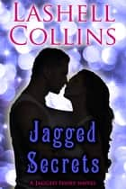 Jagged Secrets ebook by Lashell Collins