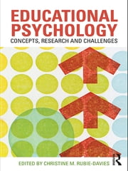Educational Psychology: Concepts, Research and Challenges ebook by Christine M. Rubie-Davies