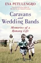 Caravans and Wedding Bands - A Romany Life in the 1960s ebook by Eva Petulengro