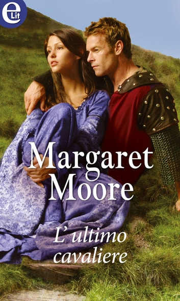 L'ultimo cavaliere (eLit) eBook by Margaret Moore