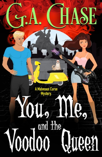 You, Me, and the Voodoo Queen ebook by G.A. Chase