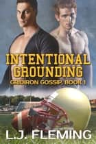 Intentional Grounding ebook by L.J. Fleming