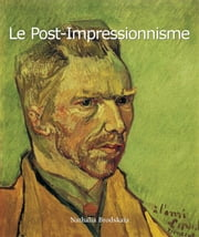 Le Post-Impressionnisme ebook by Nathalia Brodskaya