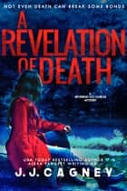 A Revelation of Death ebook by J. J. Cagney