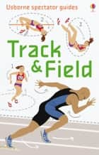 Track and Field: Usborne Spectator Guides ebook by Emily Bone, Galia Bernstein