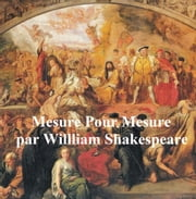 Mesure pour Mesure (Measure for Measure in French) ebook by William Shakespeare