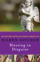Blessing in Disguise ebook by Eileen Goudge