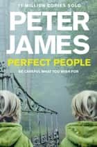 Perfect People ebook by Peter James